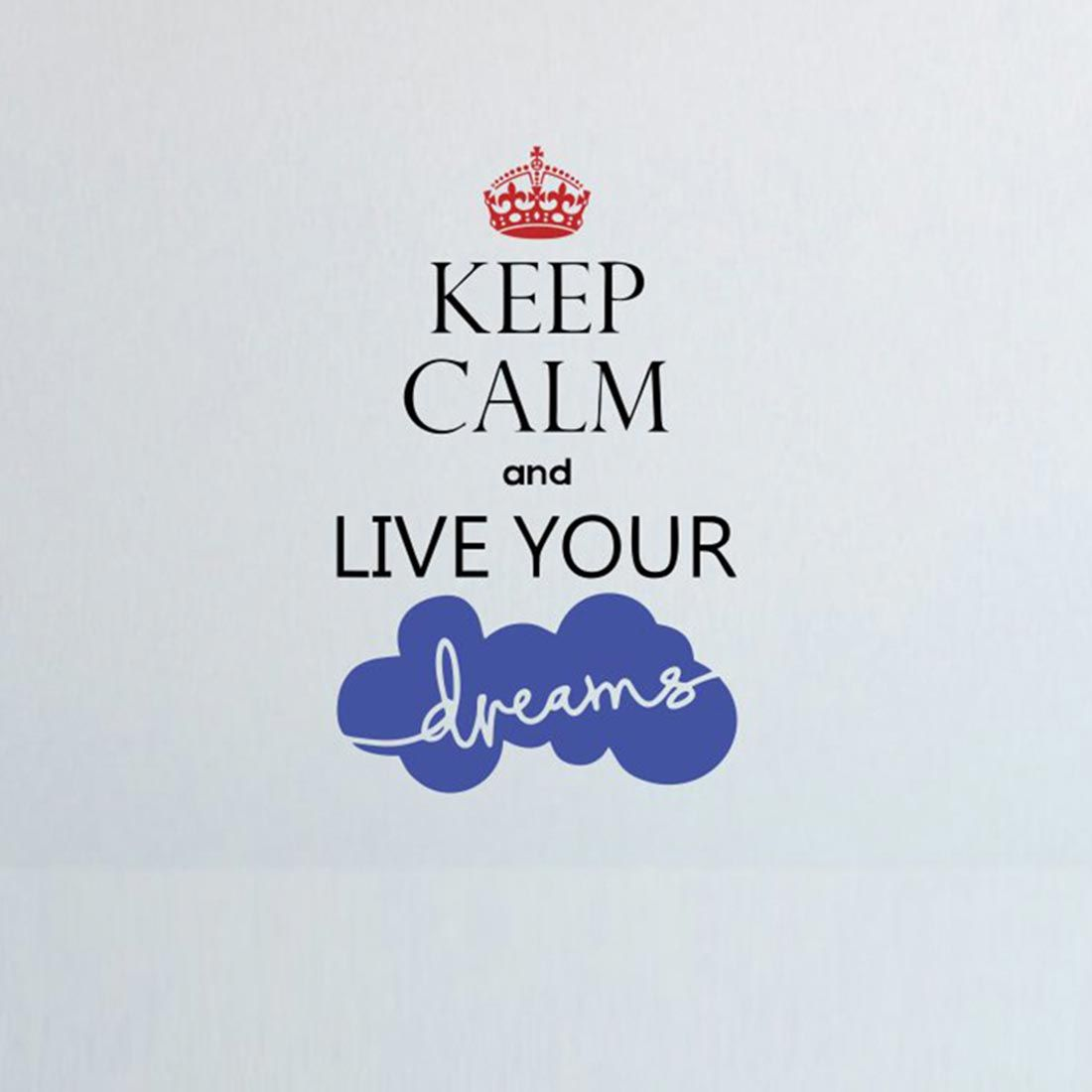 Keep Calm Quotes Live Your Dreams